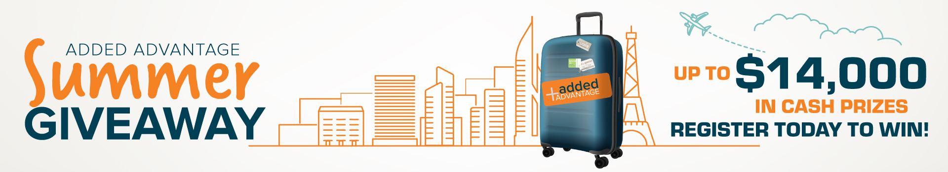 """Light gray banner with a stylized cityscape and a blue roller suitcase. Text reads """"Added Advantage Summer Giveaway. Up to $14,000 in Cash Prizes. Register Today to Win!"""""""