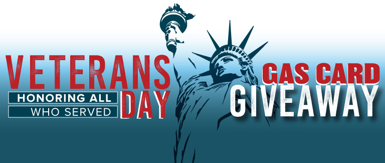"""White and light blue gradient background with a stylized image of the Statue of Liberty. Red, white and blue text reads """"Honoring all who served: Veterans Day Gas Card Giveaway"""""""