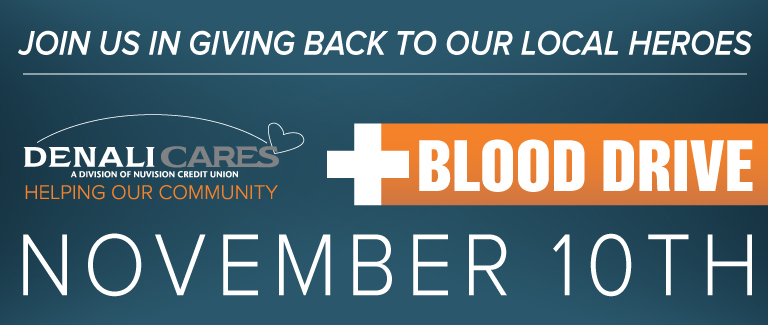 "Dark blue banner with orange and white text reading ""Join Us in Giving Back to Our Local Heroes. DenaliCares Blood Drive: November 10th"""