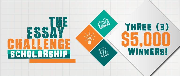 """Light gray banner with teal and orange stating """"The Essay Challenge Scholarship"""" with """"Three (3) $5,000 Winners!"""". Teal, and orange icons with illustrated images of an open book, lightbulb, and bill are present within the tiles."""