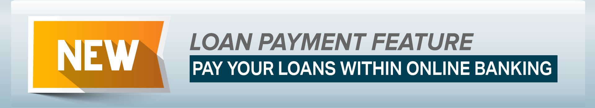 "Blue banner with text reading ""NEW loan payment feature. Pay your loans within online banking."""